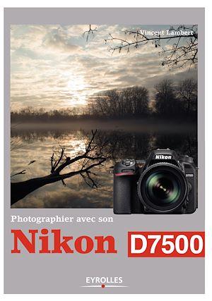 Téléchargez le livre :  Photographier avec son Nikon D7500