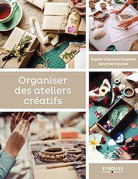 Téléchargez le livre :  Organiser des ateliers créatifs
