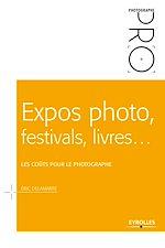 Télécharger le livre :  Expos photo, festivals, livres... - Les coûts pour le photographe