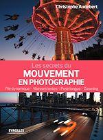 Télécharger le livre :  Les secrets du mouvement en photographie