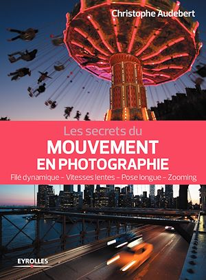 Téléchargez le livre :  Les secrets du mouvement en photographie