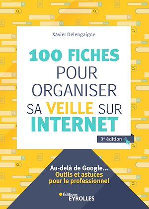 Téléchargez le livre :  100 fiches pour organiser sa veille sur Internet