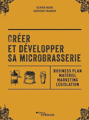 Téléchargez le livre :  Créer et développer sa microbrasserie