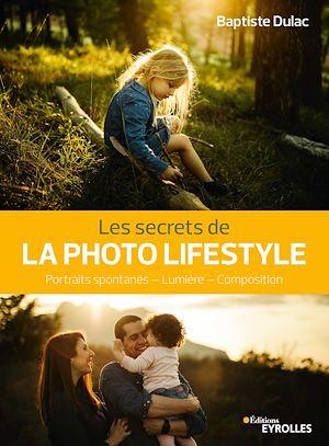 Téléchargez le livre :  Les secrets de la photo lifestyle
