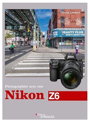 Téléchargez le livre :  Photographier avec son Nikon Z6