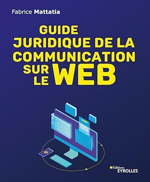 Téléchargez le livre :  Guide juridique de la communication sur le web