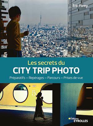 Téléchargez le livre :  Les secrets du city trip photo
