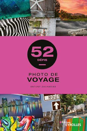 Téléchargez le livre :  Photo de voyage - 52 défis