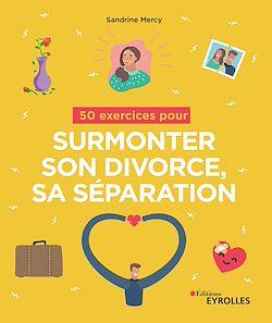 50 exercices pour surmonter son divorce, sa séparation
