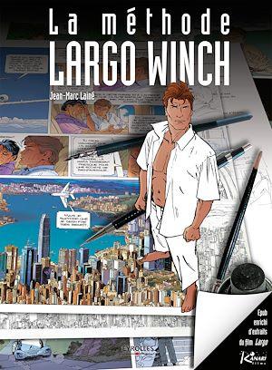Téléchargez le livre :  La méthode Largo Winch (version enrichie)