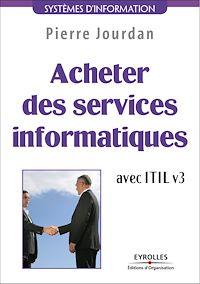 Télécharger le livre : Acheter des services informatiques avec ITIL v3