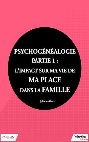 Téléchargez le livre :  Psychogénéalogie - Partie 1