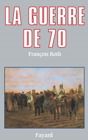 Téléchargez le livre :  La Guerre de 70
