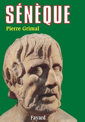 Sénèque | Grimal, Pierre (1912-1996). Auteur