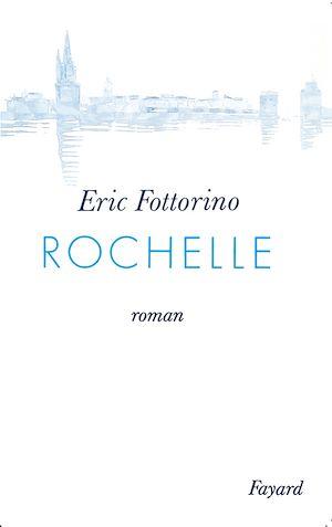 Téléchargez le livre :  Rochelle