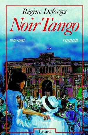 Noir Tango | Deforges, Régine (1935-2014). Auteur