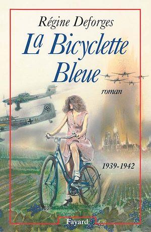 La Bicyclette Bleue | Deforges, Régine (1935-2014). Auteur