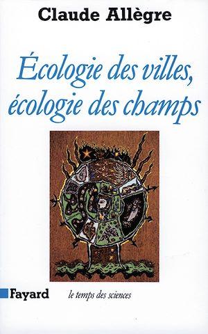 Téléchargez le livre :  Ecologie des villes, écologie des champs