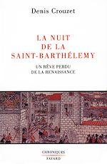 Télécharger le livre :  La Nuit de la Saint-Barthélemy
