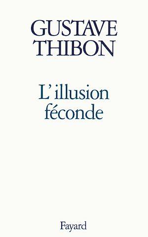 Téléchargez le livre :  L'Illusion féconde