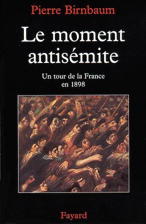 Téléchargez le livre :  Le moment antisémite
