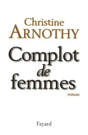Téléchargez le livre :  Complot de femmes