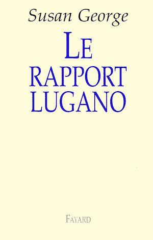 Téléchargez le livre :  Le rapport Lugano