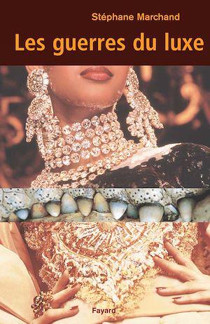 Téléchargez le livre :  Les guerres du luxe