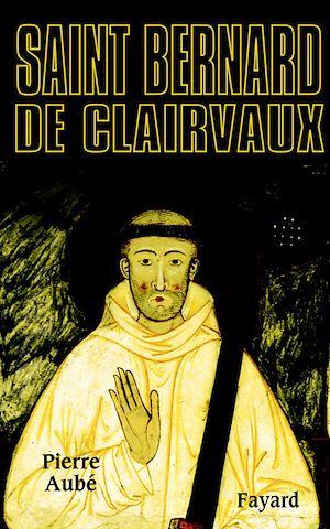 Téléchargez le livre :  Saint Bernard de Clairvaux