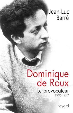 Téléchargez le livre :  Dominique de Roux
