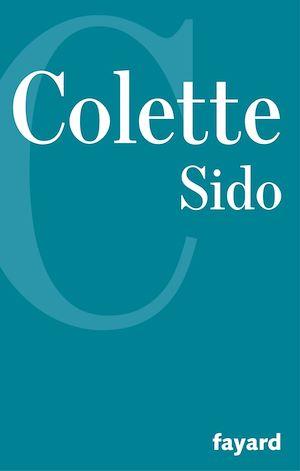 Sido | Colette, . Auteur