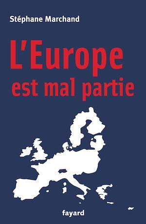 Téléchargez le livre :  L'Europe est mal partie
