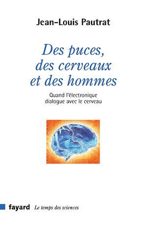 Téléchargez le livre :  Des puces, des cerveaux et des hommes