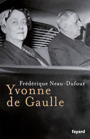 Téléchargez le livre :  Yvonne de Gaulle