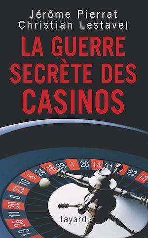 Téléchargez le livre :  La guerre secrète des casinos