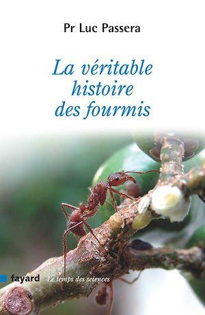 Téléchargez le livre :  La véritable histoire des fourmis