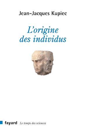 Téléchargez le livre :  L'origine des individus