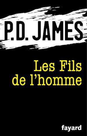 Les Fils de l'homme | James, P.D.. Auteur