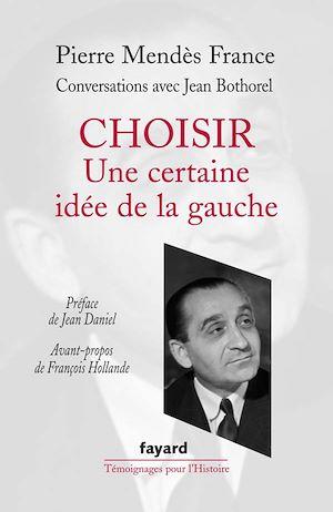Téléchargez le livre :  Choisir : une certaine idée de la gauche