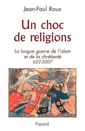 Téléchargez le livre :  Un choc de religions