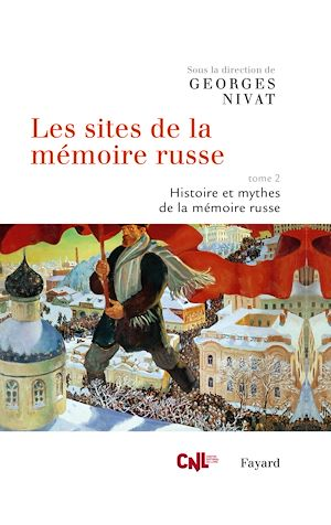 Téléchargez le livre :  Les sites de la mémoire russe, tome 2