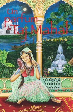 Téléchargez le livre :  Un parfum de Taj Mahal