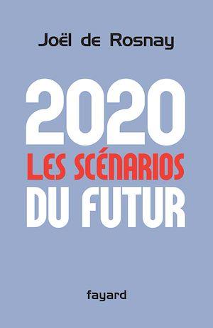 Téléchargez le livre :  2020 Les scénarios du futur