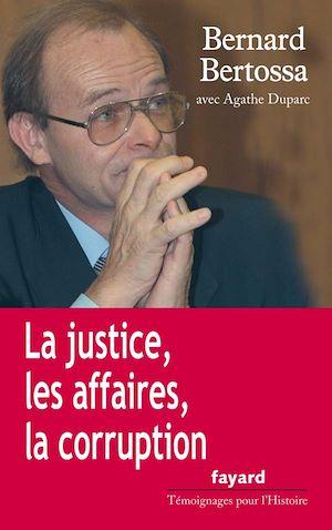 Téléchargez le livre :  La justice, les affaires, la corruption