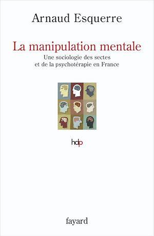 Téléchargez le livre :  La manipulation mentale