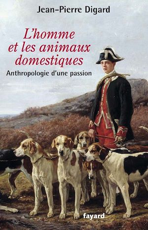Téléchargez le livre :  L'Homme et les animaux domestiques