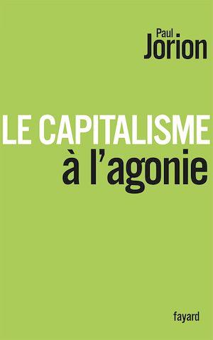 Téléchargez le livre :  Le Capitalisme à l'agonie