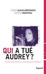 Télécharger le livre :  Qui a tué Audrey ?