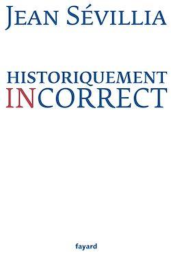 Téléchargez le livre numérique:  Historiquement incorrect