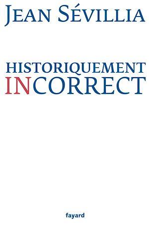 Téléchargez le livre :  Historiquement incorrect